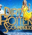 Dirty Rotten Scoundrels our