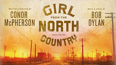 Girl from the North Country - show and Booking Details