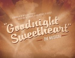 tour of goodnight sweetheart the musical